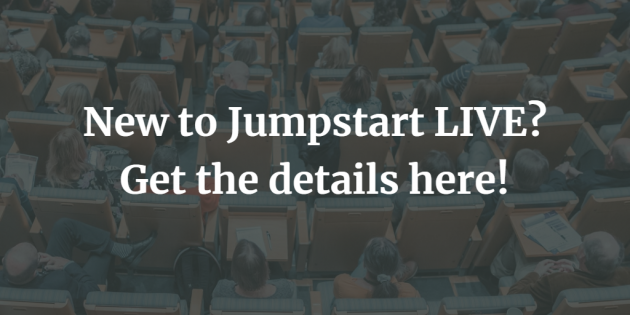 New to Jumpstart LIVE? Get the details here!